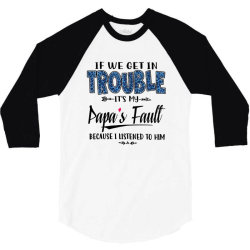 if we get in trouble it's my papa's fault   blue 3/4 Sleeve Shirt   Artistshot