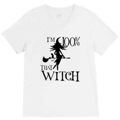 Im 100% That Witch V-neck Tee Designed By Bull Tees