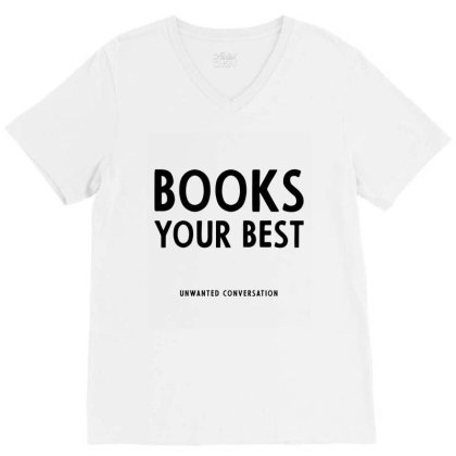 Books Your Best - Gift Funny Sayings V-neck Tee Designed By Diogo Calheiros