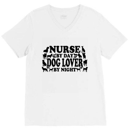 Nurse By Day Dog Lover By Night Funny V-neck Tee Designed By Hoainv