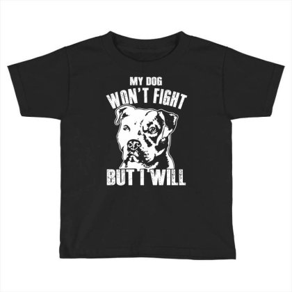Pitbull Don't Fight Funny Dog Lover Shirt Toddler T-shirt Designed By Hoainv