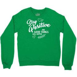 stay positive Crewneck Sweatshirt | Artistshot