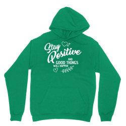 stay positive Unisex Hoodie | Artistshot