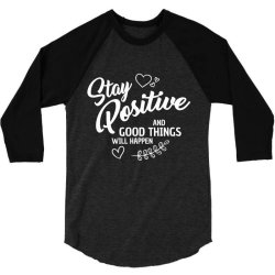 stay positive 3/4 Sleeve Shirt | Artistshot