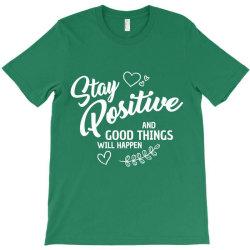 stay positive T-Shirt | Artistshot