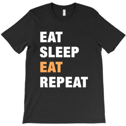 Eat, Sleep, Eat, Repeat Funny Cute Gift T-shirt Designed By Koalastudio