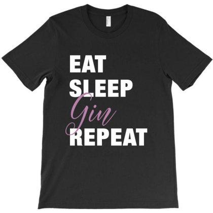 Eat, Sleep, Gin, Repeat Funny Cute Gift T-shirt Designed By Koalastudio
