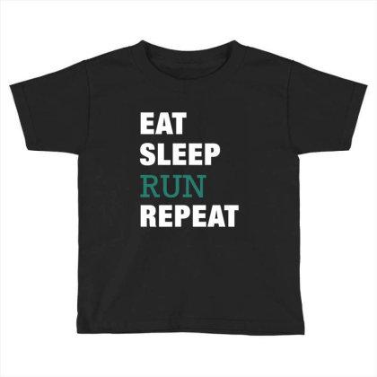 Eat, Sleep, Run, Repeat Funny Cute Gift Toddler T-shirt Designed By Koalastudio
