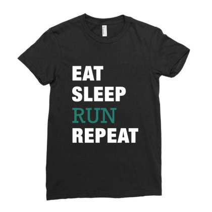 Eat, Sleep, Run, Repeat Funny Cute Gift Ladies Fitted T-shirt Designed By Koalastudio