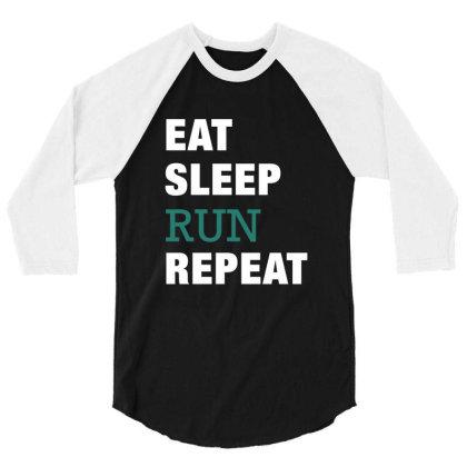 Eat, Sleep, Run, Repeat Funny Cute Gift 3/4 Sleeve Shirt Designed By Koalastudio