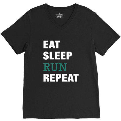 Eat, Sleep, Run, Repeat Funny Cute Gift V-neck Tee Designed By Koalastudio