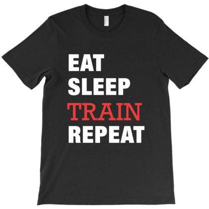 Eat, Sleep, Train, Repeat Funny Cute Gift T-shirt Designed By Koalastudio
