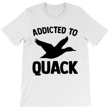 Addicted To Quack Cool T-shirt Designed By Azura Store