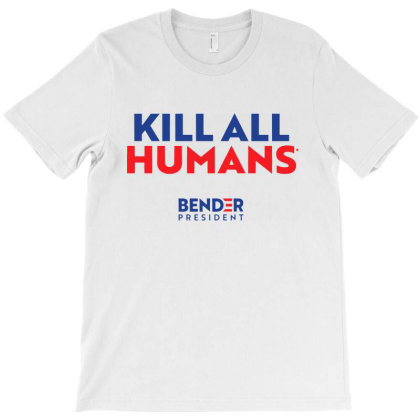 Kill All Humans President T-shirt Designed By Azura Store