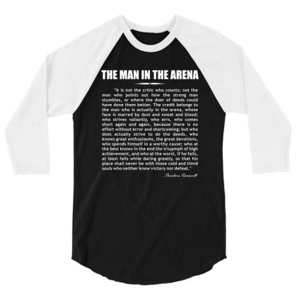 The Man In The Arena... 3/4 Sleeve Shirt Designed By Word Power