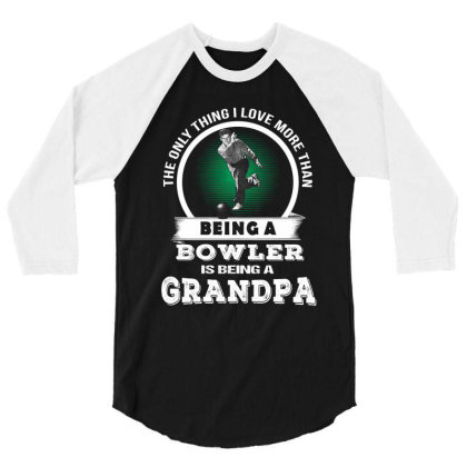 I Being A Bowler Is Being A Grandpa T Shirt 3/4 Sleeve Shirt Designed By Hoainv