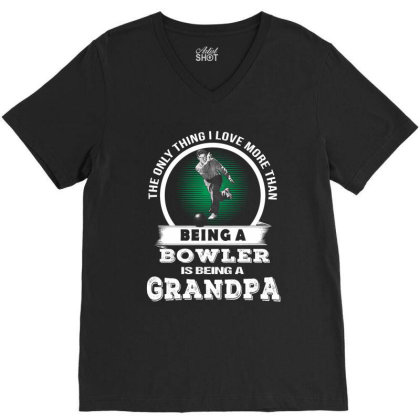 I Being A Bowler Is Being A Grandpa T Shirt V-neck Tee Designed By Hoainv