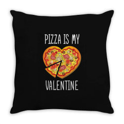 Pizza Is My Valentine   Valentine Day T Shirt Throw Pillow Designed By Gnuh79