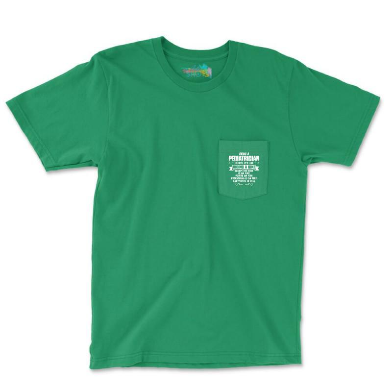Being A Pediatrician Pocket T-shirt   Artistshot