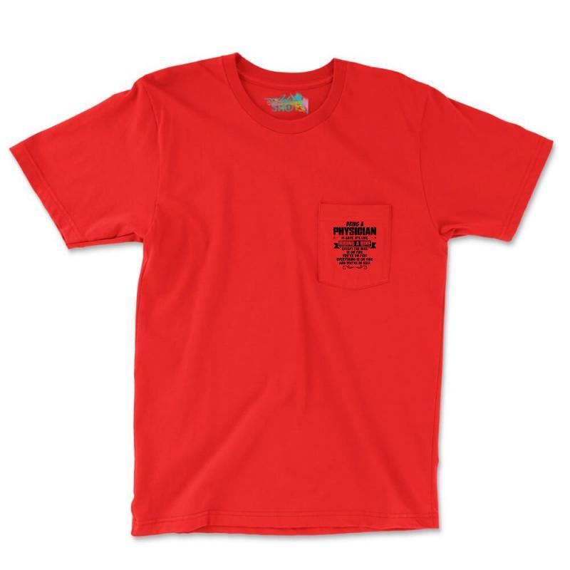Being A Physician Copy Pocket T-shirt   Artistshot