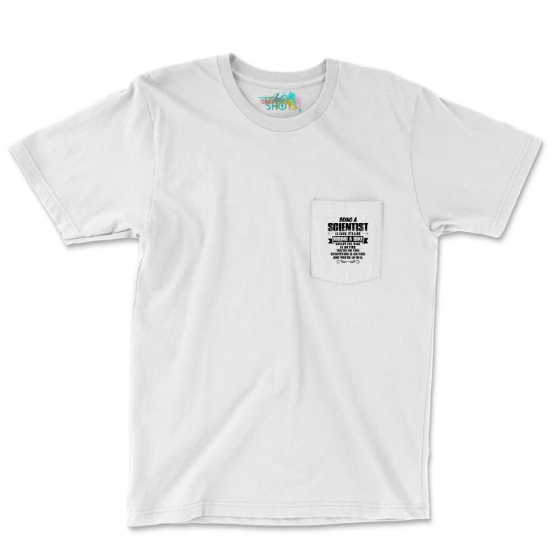 Being A Scientist Copy Pocket T-shirt | Artistshot