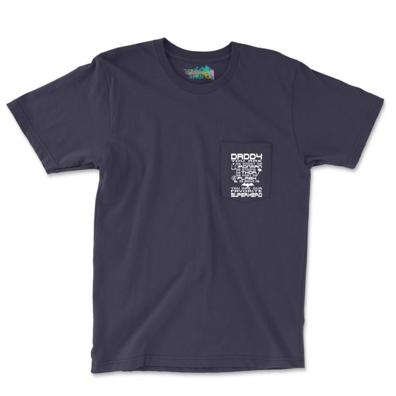 Daddy You Are Our Superhero. Pocket T-shirt   Artistshot