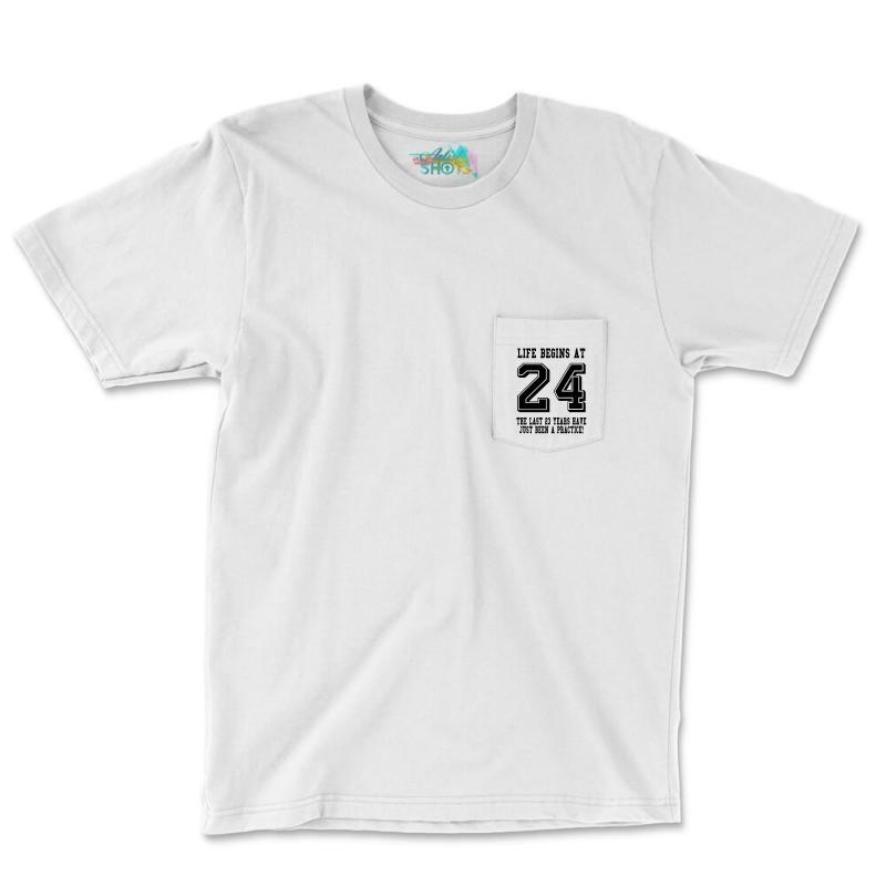 24th Birthday Life Begins At 24 Pocket T-shirt | Artistshot