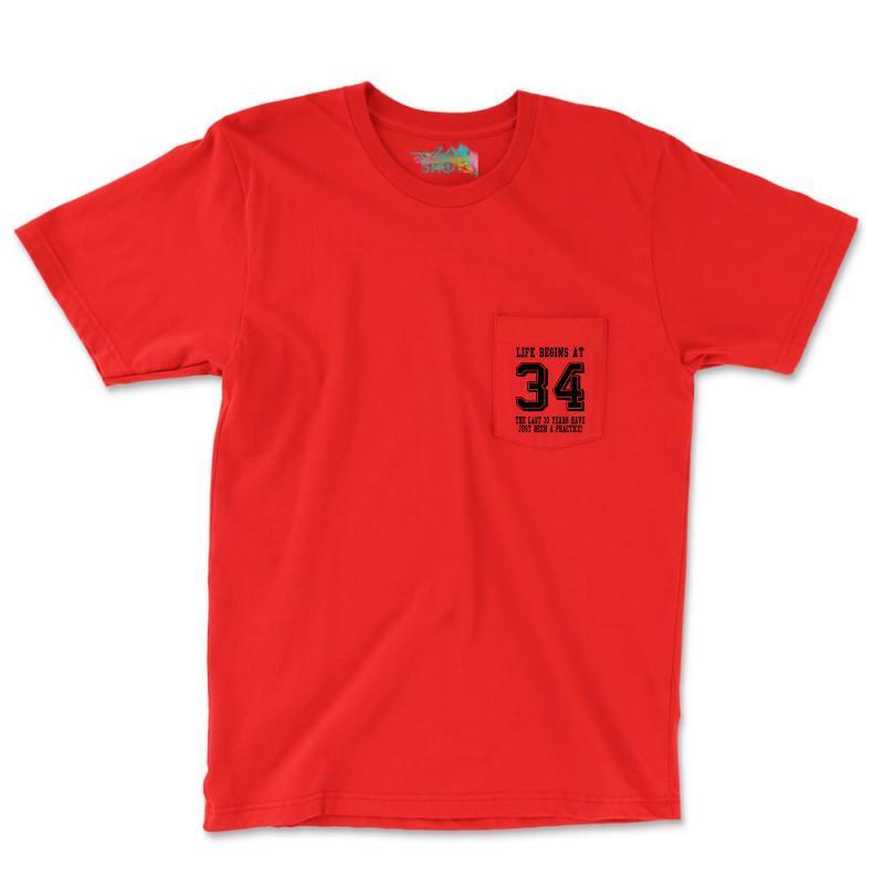 34th Birthday Life Begins At 34 Pocket T-shirt   Artistshot