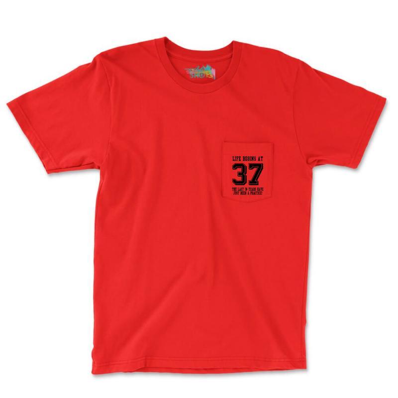 37th Birthday Life Begins At 37 Pocket T-shirt | Artistshot