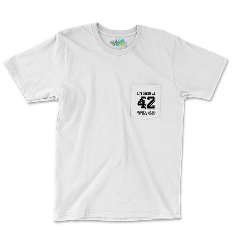 42nd Birthday Life Begins At 42 Pocket T-shirt | Artistshot