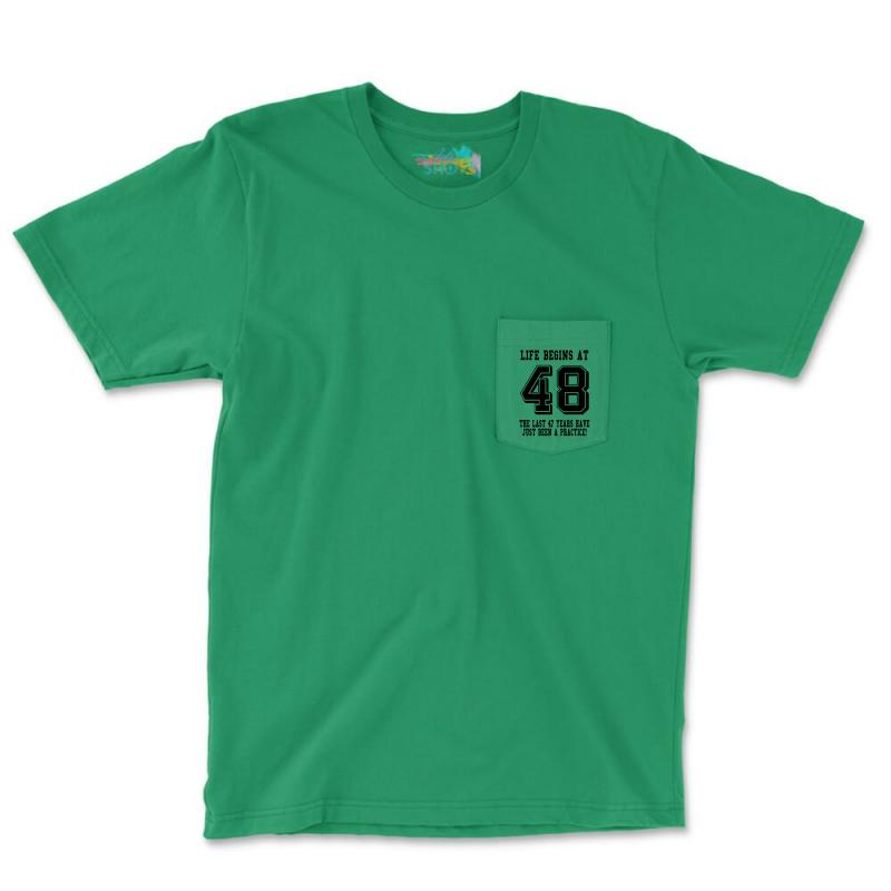 48th Birthday Life Begins At 48 Pocket T-shirt | Artistshot
