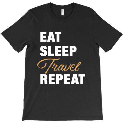 Eat, Sleep, Travel, Repeat Funny Cute Gift T-shirt Designed By Koalastudio