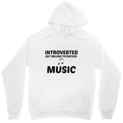 music introverted but willing to discuss Unisex Hoodie | Artistshot