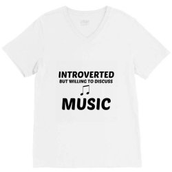 music introverted but willing to discuss V-Neck Tee | Artistshot