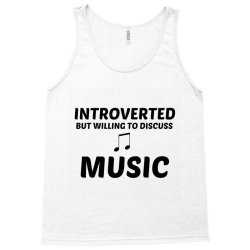 music introverted but willing to discuss Tank Top | Artistshot