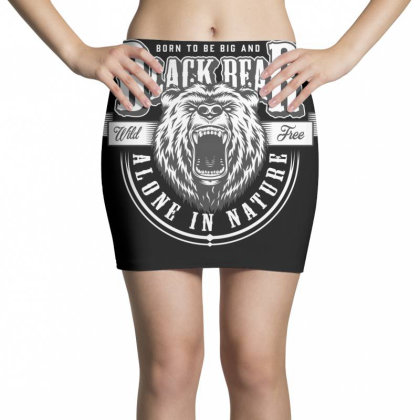 Born To Be Big And Black Bear, Wild Free, Alone In Nature Mini Skirts Designed By Estore