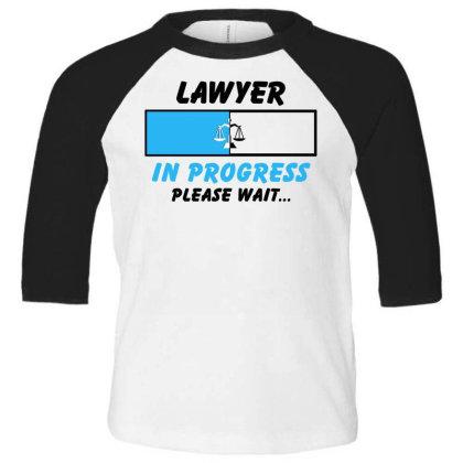 Lawyer In Progress For Light Toddler 3/4 Sleeve Tee Designed By Sengul