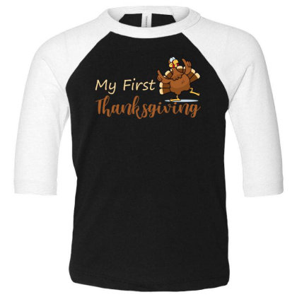My First Thanksgiving T Shirt Toddler 3/4 Sleeve Tee Designed By Gnuh79