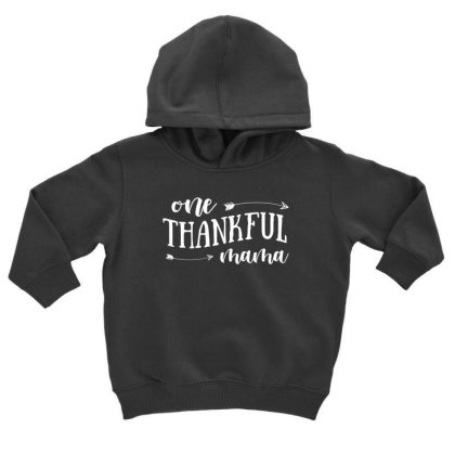One Thankful Mama T Shirt Toddler Hoodie Designed By Gnuh79
