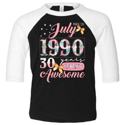 Made In July 1990 30 Years Of Being Awesome Toddler 3/4 Sleeve Tee Designed By Badaudesign