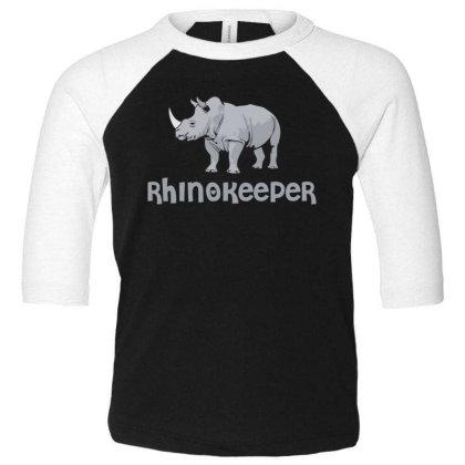 Rhinokeeper Funny Rhino Keeper T Shirt Toddler 3/4 Sleeve Tee Designed By Gnuh79
