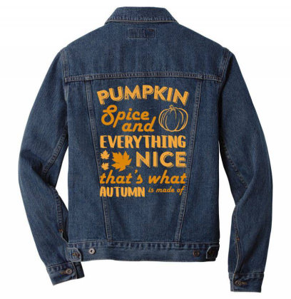 Pumpkin Spice And Everything Nice T Shirt Men Denim Jacket Designed By Gnuh79