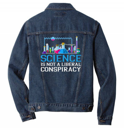 Science Is Not A Liberal Conspiracy T Shirt Men Denim Jacket Designed By Gnuh79