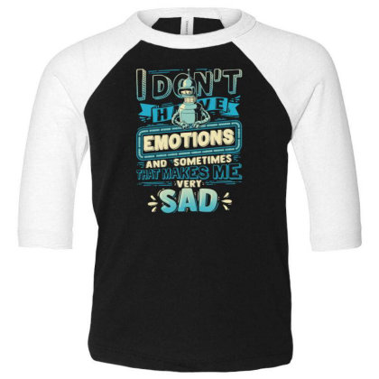 No Emotions Toddler 3/4 Sleeve Tee Designed By Kakashop
