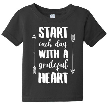 Start Each Day With A Grateful Heart T Shirt Baby Tee Designed By Gnuh79