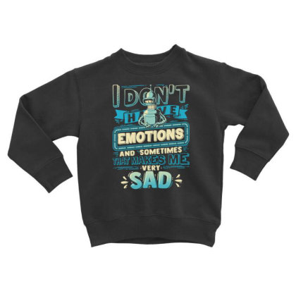 No Emotions Toddler Sweatshirt Designed By Kakashop