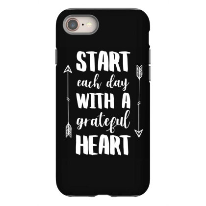 Start Each Day With A Grateful Heart T Shirt Iphone 8 Case Designed By Gnuh79