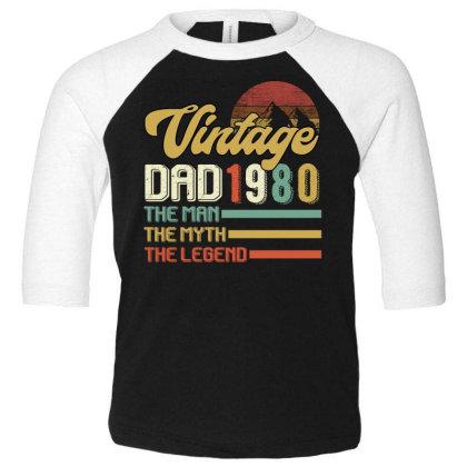 Vintage Dad 1980 The Man The Myth The Legend Toddler 3/4 Sleeve Tee Designed By Badaudesign