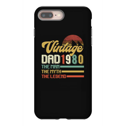 Vintage Dad 1980 The Man The Myth The Legend Iphone 8 Plus Case Designed By Badaudesign