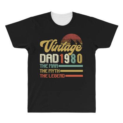 Vintage Dad 1980 The Man The Myth The Legend All Over Men's T-shirt Designed By Badaudesign